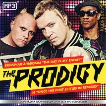 "THE PRODIGY (ВКЛ. АЛЬБОМЫ ""THE DAY IS MY ENEMY"" И ""ONCE THE DUST SETTLES IN REMIXES"") (СБОРНИК MP3)"