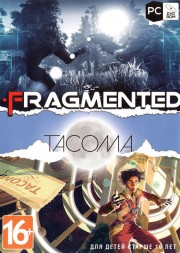 [2в1] Fragmented + Tacoma